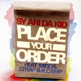 Sy Ari Da Kid Feat. Migos, K.Camp & Strap – Place Your Order