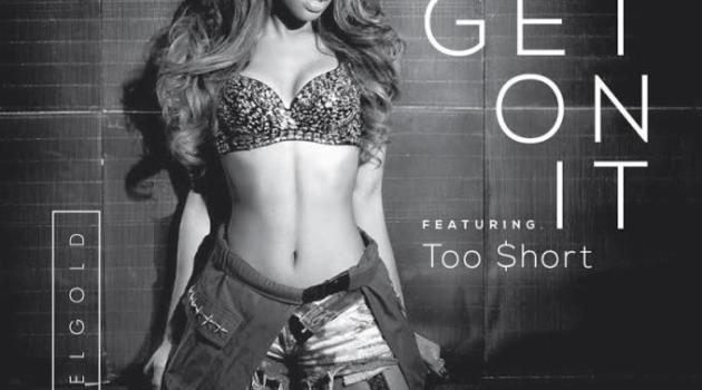 Angel Gold feat. Too Short – Get On It