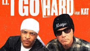 "T.I. ft. Kat ""I Go Hard"""