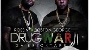 Boston George & Boo Rossini - Drug War 2(Mixtape)
