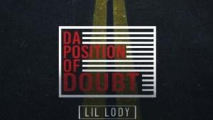 Lil Lody – Da Position Of Doubt (Mixtape)