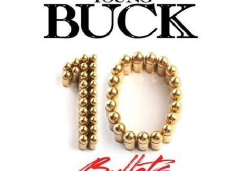 Young Buck - 10 Bullets (Mixtape)