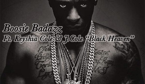 "Boosie Badazz Ft. Keyshia Cole & J.Cole ""Black Heaven"""