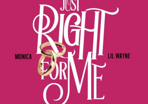 """Monica ft. Lil Wayne """"Just Right For Me"""""""