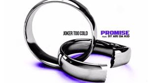 Joker Too Cold ft. Sy Ari Da Kid - Promise