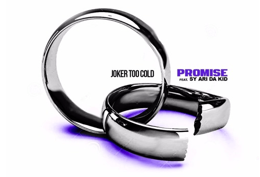 Joker Too Cold ft. Sy Ari Da Kid - Promise
