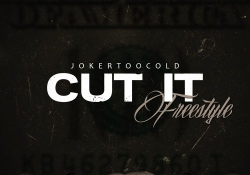 "Joker Too Cold ""Cut It"" (Freestyle)"