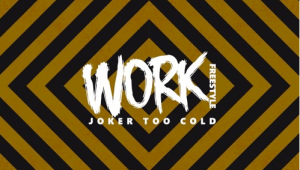 "Joker Too Cold ""Work"""