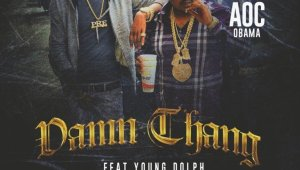 "Aoc Obama Feat Young Dolph ""Damn Thang"" (Video)"