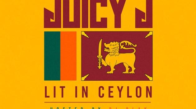 Juicy J – Lit In Ceylon (Mixtape)