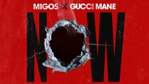 "Migos Feat. Gucci Mane ""Now"""
