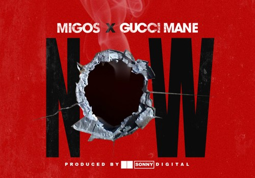 "Migos Feat. Gucci Mane ""Now"""