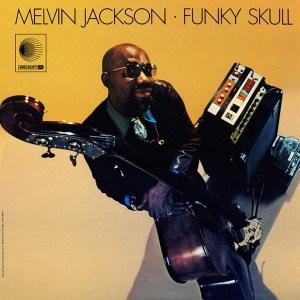 Melvin Jackson-funky skull LP_ed