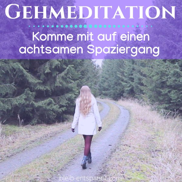 Bewegte Meditation Gehmeditation