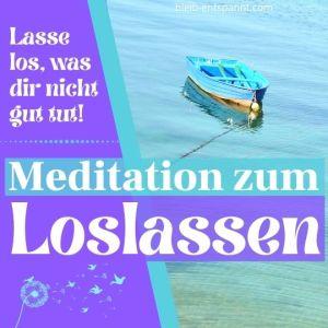 Meditation zum Loslassen
