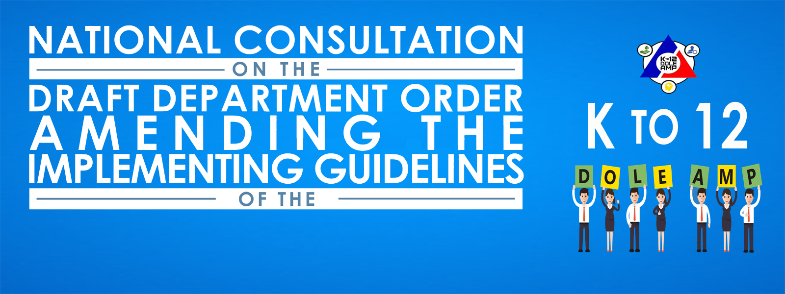DOLE-BLE conducts National Consultation on the Draft Amendment of K to 12 DOLE AMP Implementing Guidelines