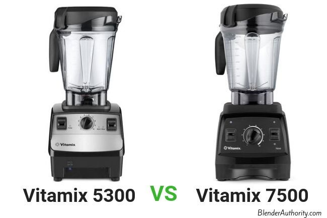 Vitamix 5300 vs 7500