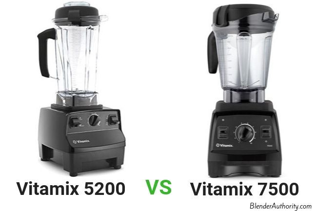 Vitamix 7500 vs 5200 comparison