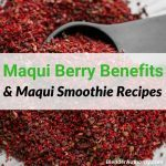Maqui Berry benefits and Maqui Smoothie recipes