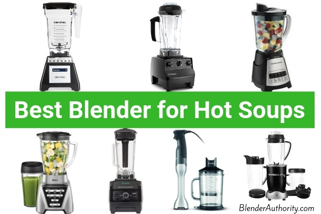 Best Blenders for Hot Liquids and Soups