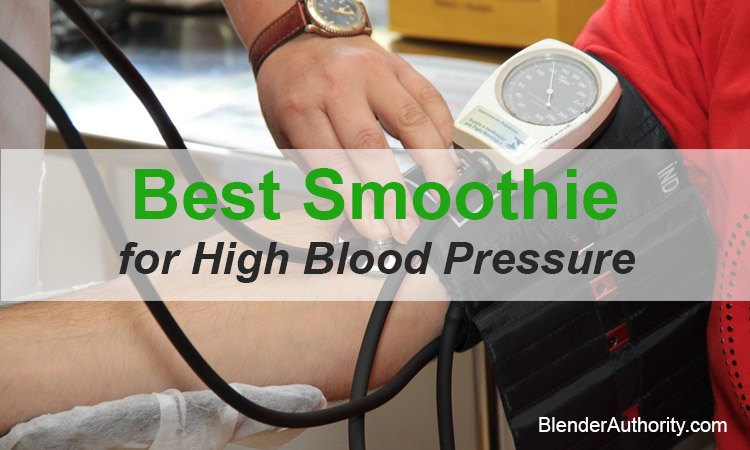Best Smoothie for High Blood Pressure
