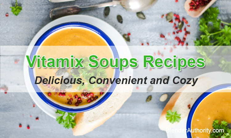Best Vitamix Soup Recipes