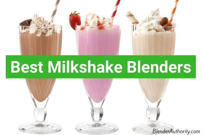 Best Blender for Milkshakes Buying Guide