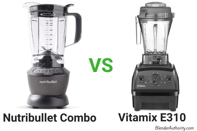 Nutribullet Combo blender versus Vitamix Explorian blender