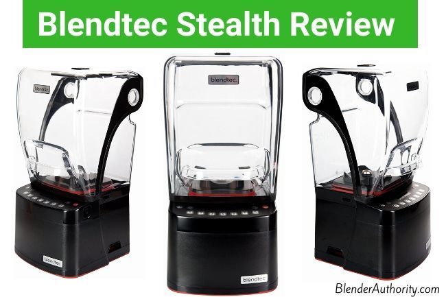 Blendtec Stealth Review