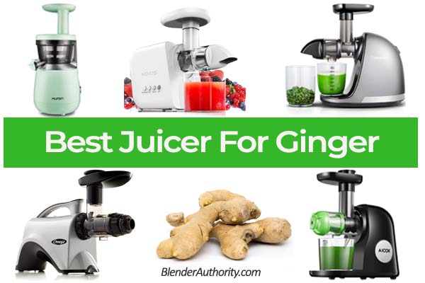 Best Juicer For Ginger