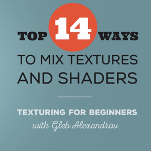 Tutorial Tip – Texturing for Beginners: Top 14 Ways to Mix Textures and Shaders (in Blender)