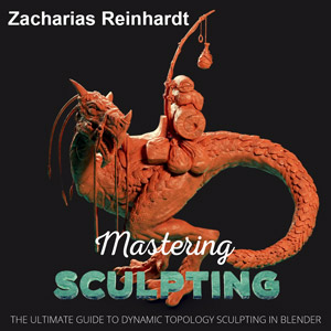 Mastering Sculpting Workshop by Zacharias Reinhardt