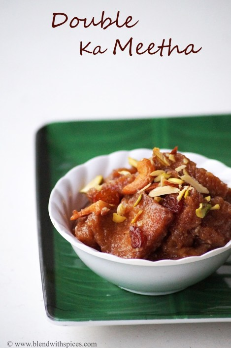 how to make double ka meetha, hyderabadi dessert recipe, ramadan recipes, blendwithspices.com