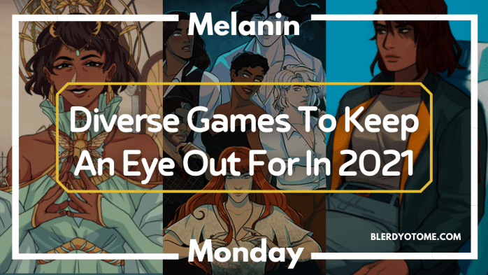Diverse Games to Keep an Eye Out for in 2021 Blerdy Otome