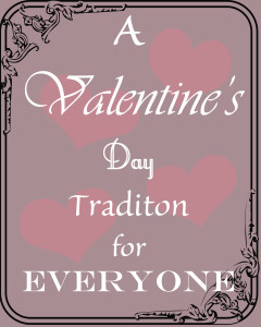 Valentine's Day Tradition for Everyone