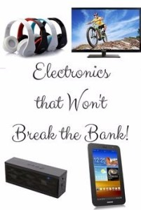 Electronics That Won't Break the Bank