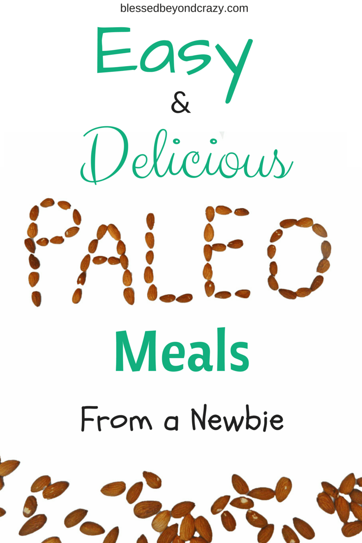 Easy and Delicious Paleo Meals: From a Newbie