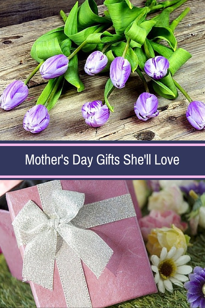 Mother's Day Gifts She'll Love
