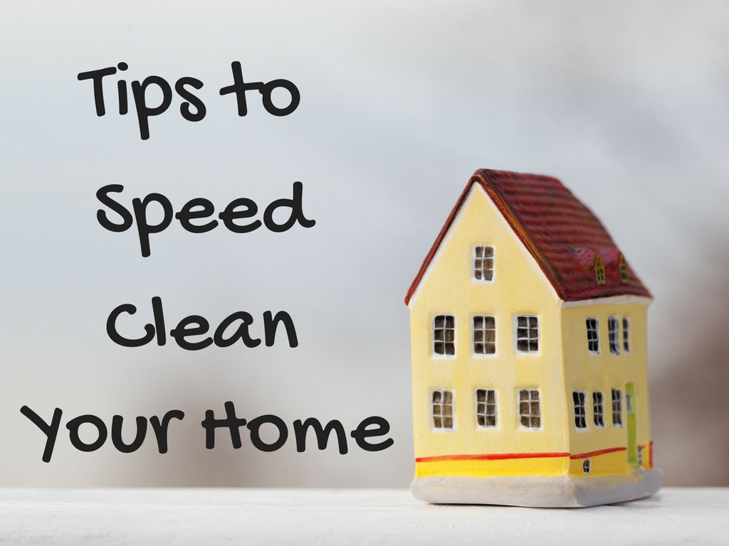 Tips to Speed Clean Your Home