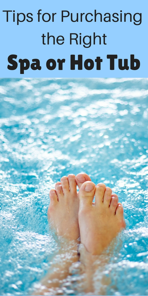 Tips for Purchasing the Right Spa or Hot Tub -