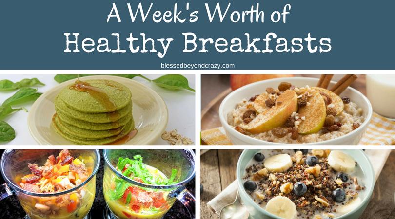 A Week S Worth Of Healthy Breakfast Ideas