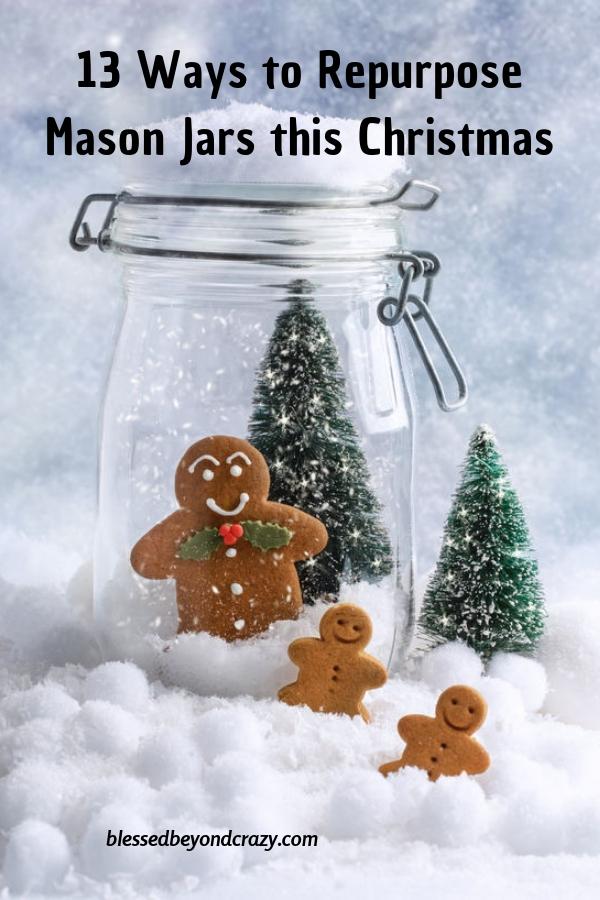 13 Ways To Repurpose Mason Jars This Christmas
