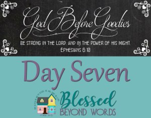 God Before Goodies: Day 7