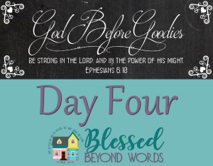 God Before Goodies: Day 4