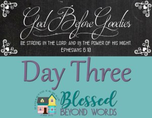 God before Goodies: Day 3