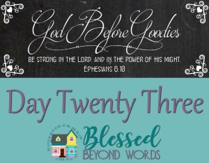 God Before Goodies: Day 23