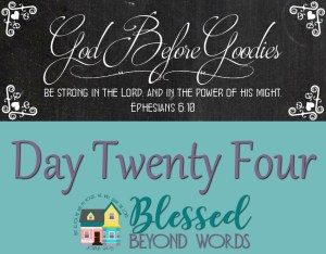 God Before Goodies: Day 24