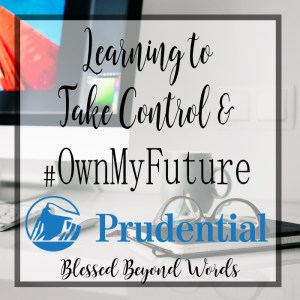 #Ad: Learning How to #OwnMyFuture with @Prudential Thanks to @SheSpeaksUp