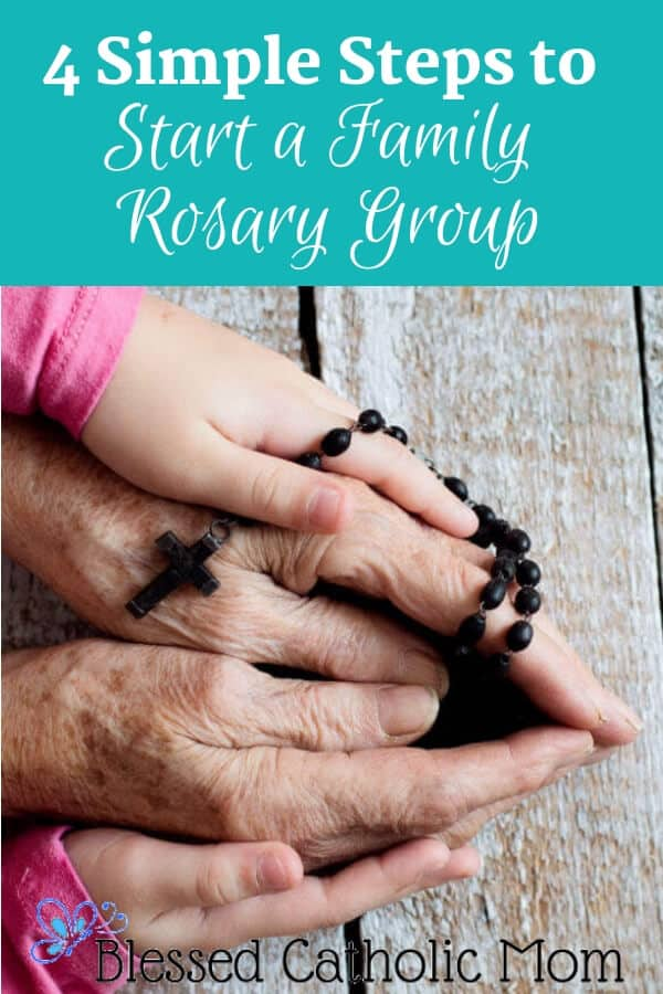Do you want to start a family Rosary group? just follow these four simple steps. It is a fun and meaningful way for your family to pray the Rosary together. Image of two older and younger sets of hands together holding a Rosary.