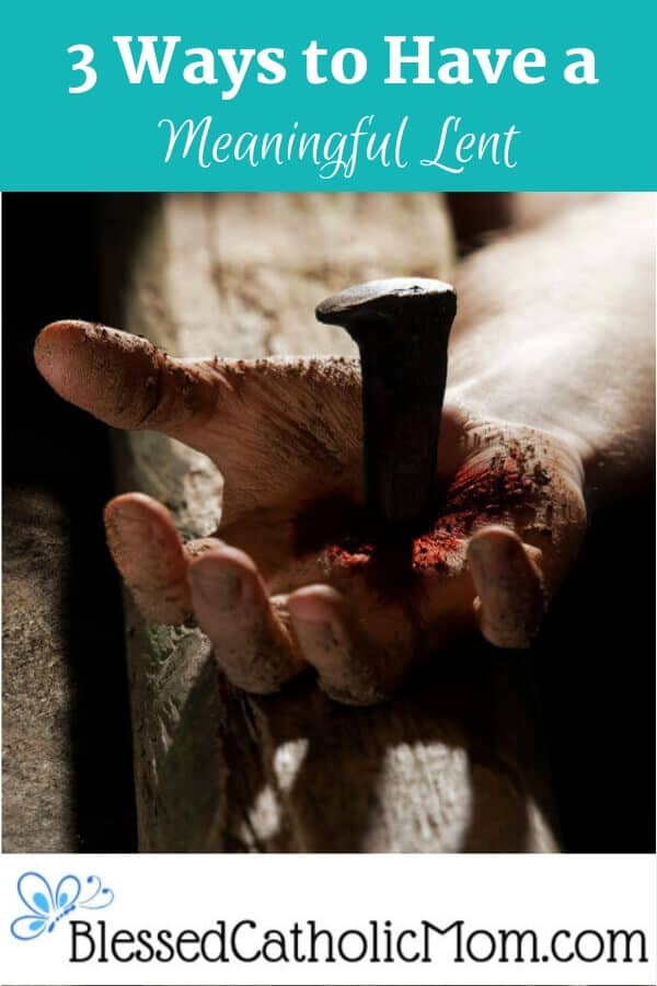 How will you spend Lent this year? What we sacrifice will remind us of the sacrifice Jesus made for us. Image of a hand nailed to one part of the cross. #Lent #meaningfulLent